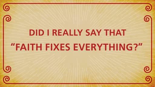 Faith Fixes Everything