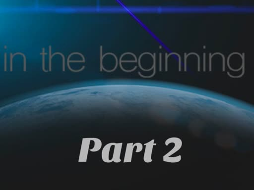 In the Beginning (Part 2)
