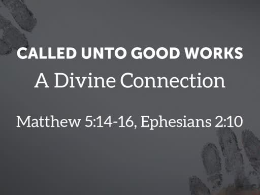 Called Unto Good Works