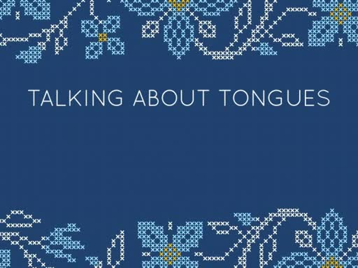 TALKING ABOUT TONGUES