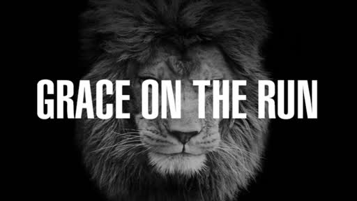 Week Seven: Grace on the Run