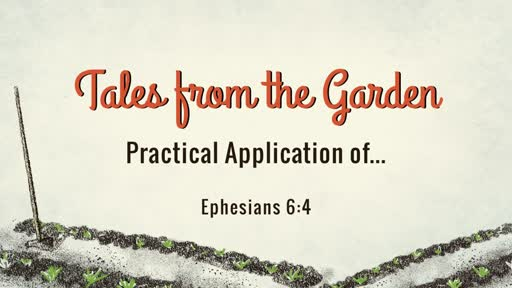 Ephesians 6:4 - Tales From the Garden