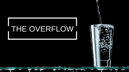 THE OVERFLOW_FAITH THAT OVERFLOWS-BIBLESTUDY_08212018