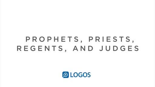 Prophets Priests Regents Judges