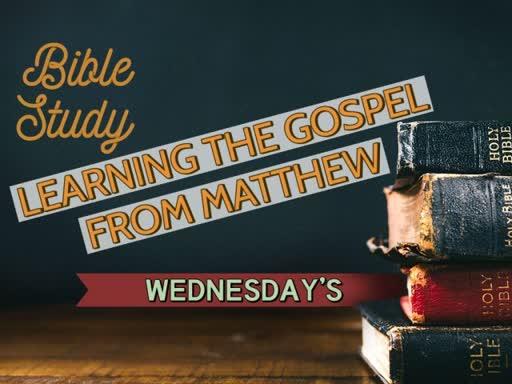Learning the Gospel from Matthew (8/22/18)