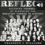 REFLECT: Becoming Yourself by Mirroring the Greatest Person in History (audio)