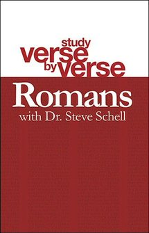 Study Verse by Verse with Dr. Steve Schell: Romans