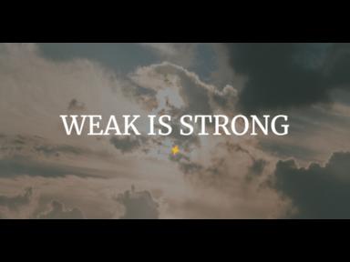 Weak is Strong