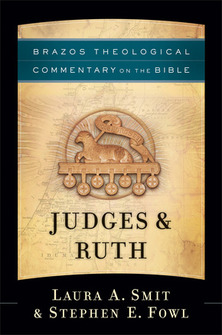 Brazos Theological Commentary on the Bible: Judges & Ruth
