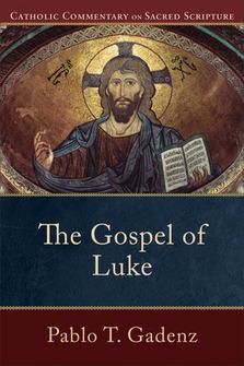 Catholic Commentary on Sacred Scripture: The Gospel of Luke