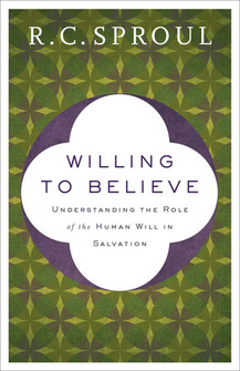 Willing to Believe: Understanding the Role of the Human Will in Salvation