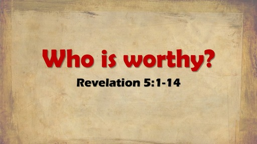 Who is Worthy?