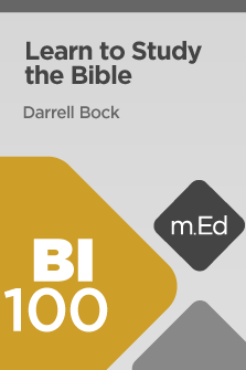 BI100 Learn to Study the Bible (Course Overview)