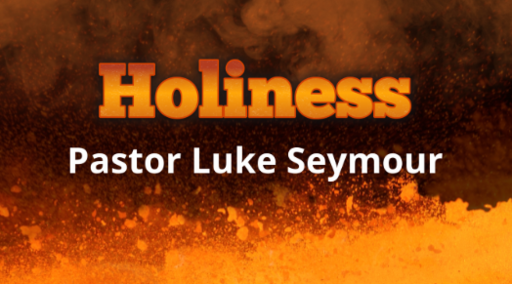 Holiness - Pastor Luke Seymour - Sunday, 26th August 2018