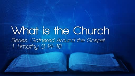 What is the Church? - August 19, 2018