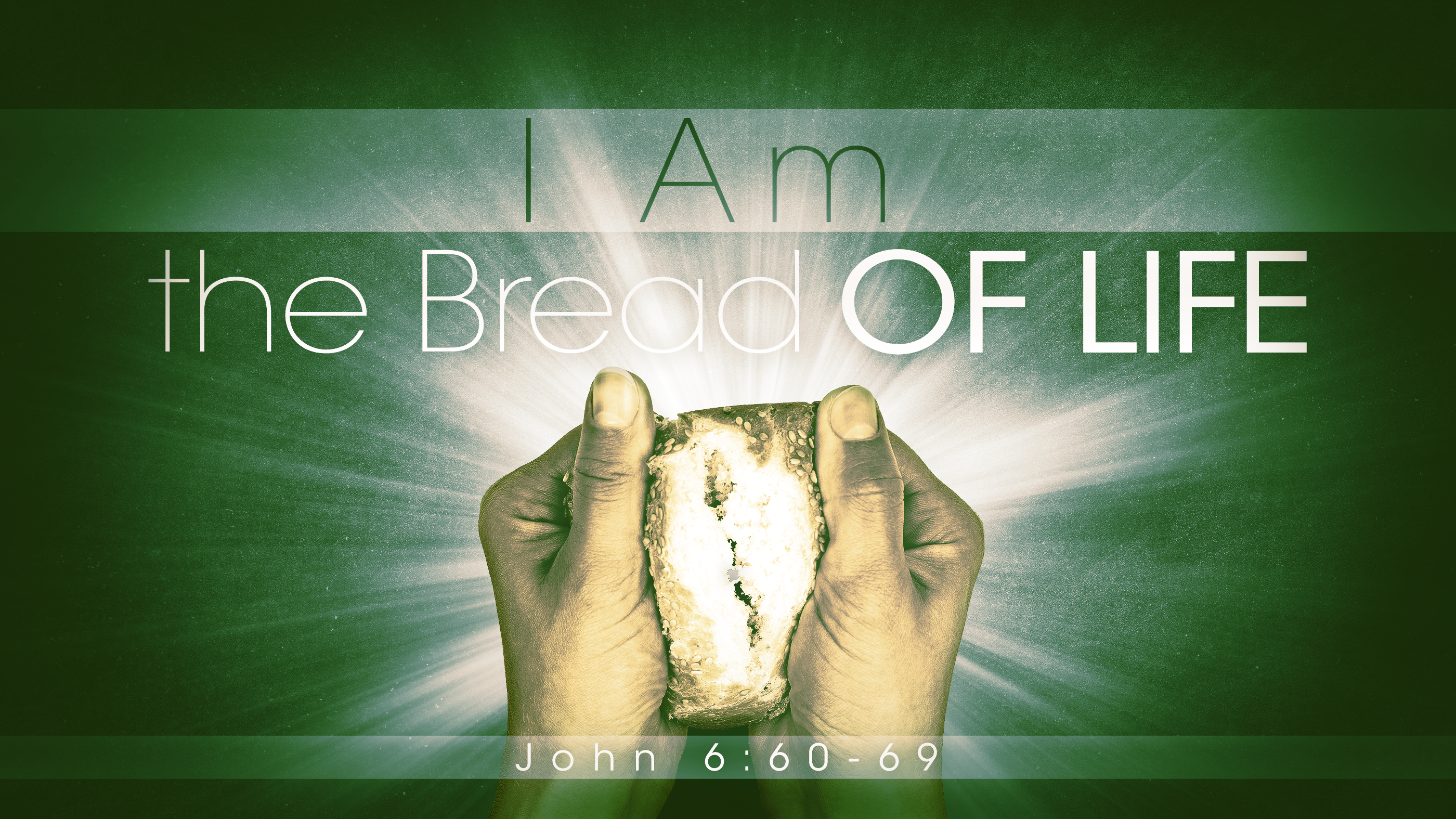 John 6:60-69 I Am the Bread OF LIFE - Faithlife Sermons