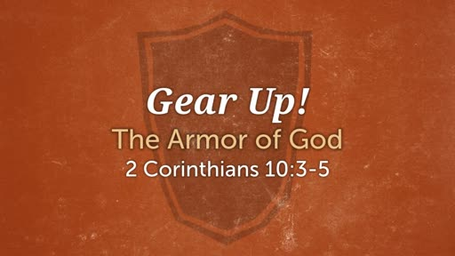 August 26 - Gear Up: The Armor of God