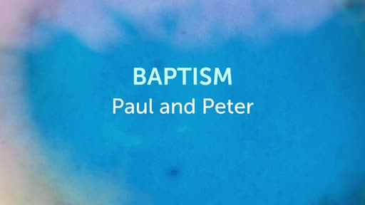 Baptism: Paul and Peter