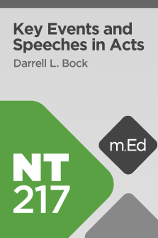 NT217 Key Events and Speeches in Acts (Course Overview)