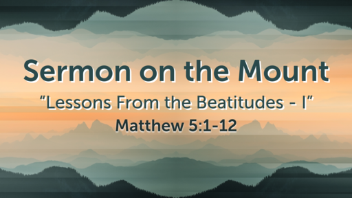 """Lessons From the Beatitudes - I"""