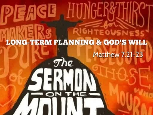 Long-Term Planning and God's Will