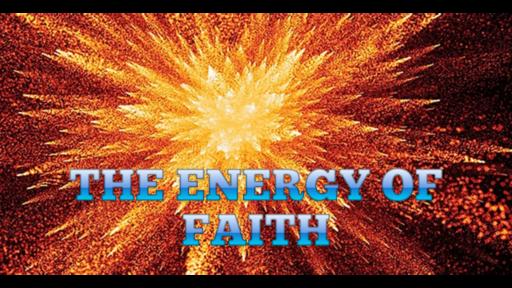 The Energy of Faith