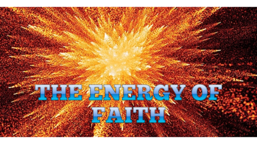 The Energy of Faith