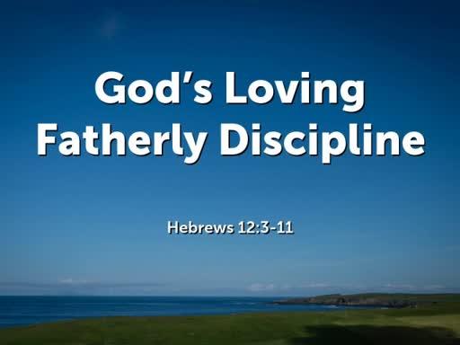 God's Loving Fatherly Discipline