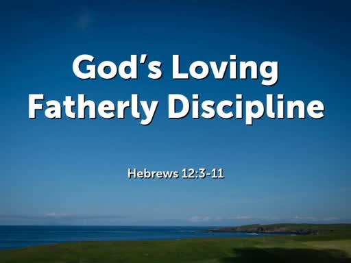 God's Loving Fatherly Discipline
