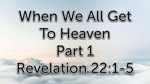 when we all get to heaven part1