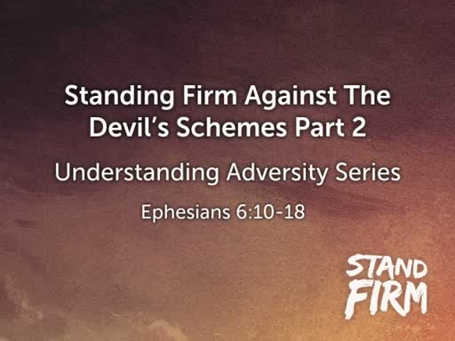 Standing Firm Against the Schemes of Satan Part 2