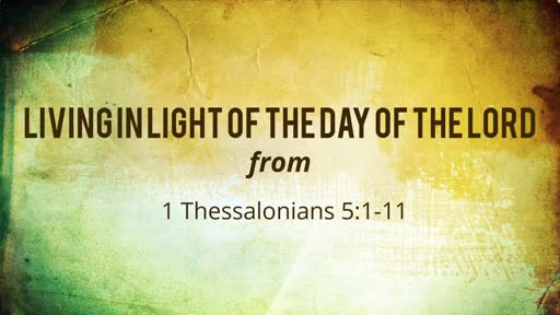 Living in Light of the Day of the Lord