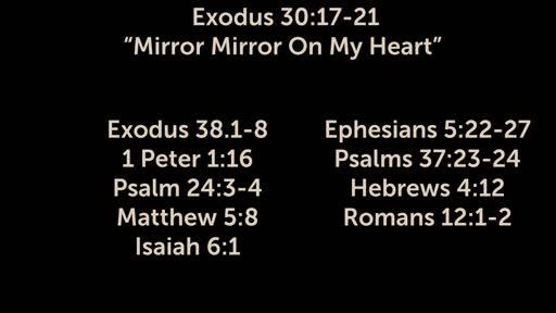 8-26-2018 - Exodus 30:17-21 Mirror Mirror On My Heart