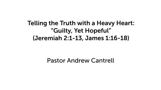 "Telling the Truth with a Heavy Heart: ""Guilty, Yet Hopeful"""