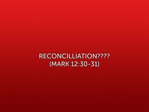Reconcilliation???