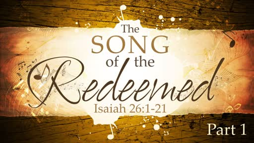2018-08-26 AM - The Song of the Redeemed. Part 1