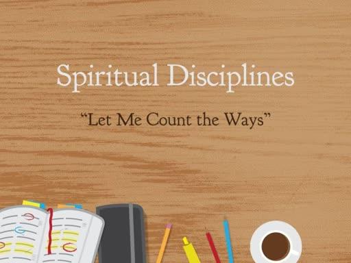 Spiritual Disciplines: Let Me Count the Ways
