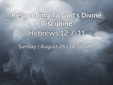 Responding to God's Divine Discipline