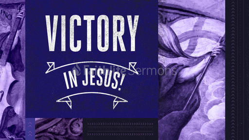 Victory in Jesus!