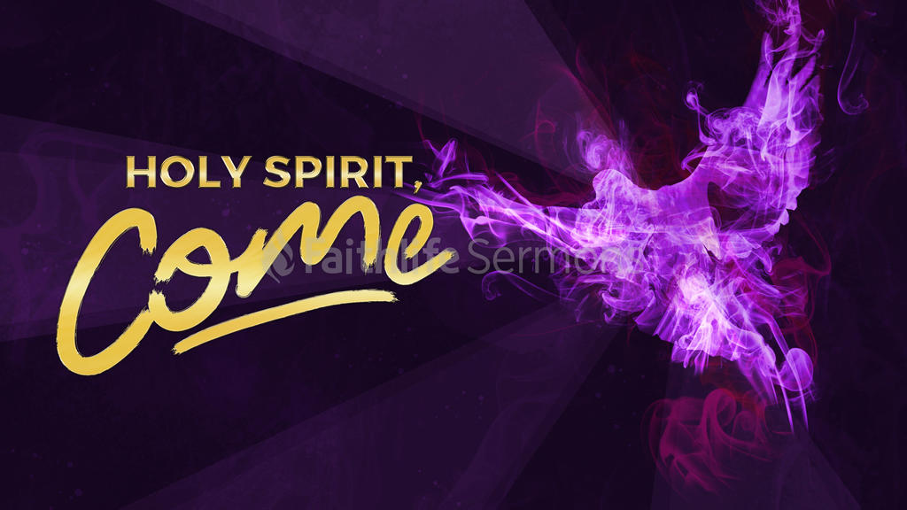 Holy Spirit, Come 16x9 preview