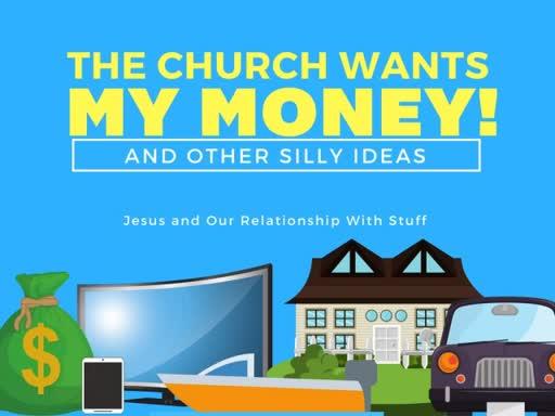 The Church wants My Money