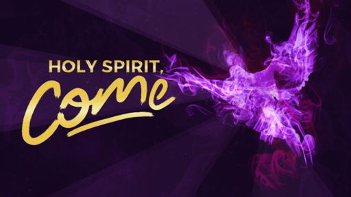 Holy Spirit, Come