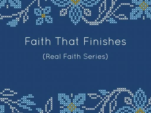 FAITH THAT FINISHES