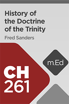 Mobile Ed: CH261 History of the Doctrine of the Trinity (10 hour course)