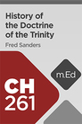 Mobile Ed: CH261 History of the Doctrine of the Trinity