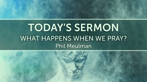 What happens when we pray?
