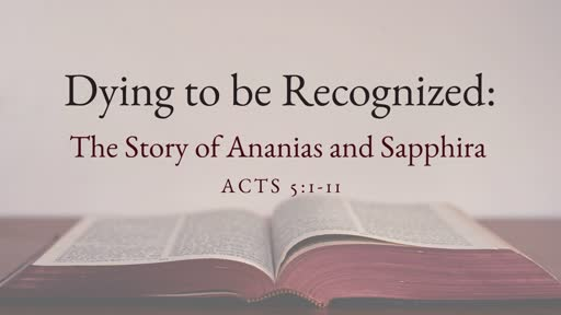 Dying to be Recognized: The Story of Ananias and Sapphira