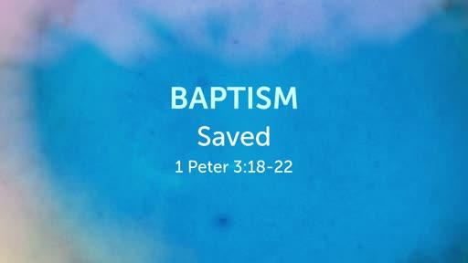 Baptism: Saved
