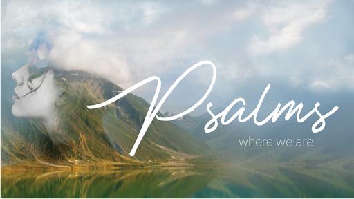 Psalms: Reprise