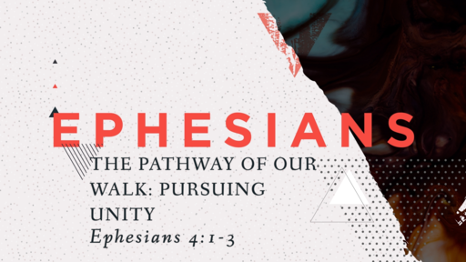 The Pathway of Our Walk: Pursuing Unity (Part 3 of 4)